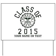 Class Of 2015 BSN Yard Sign