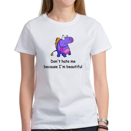 Don't hate me Women's T-Shirt