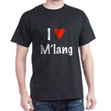 I love M'Lang T-Shirt