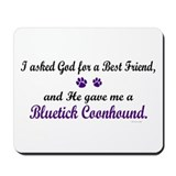 God Gave Me A Bluetick Coonhound Mousepad