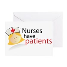 Nurses have patients Greeting Cards (Pk of 10)
