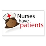 Nurses have patients Rectangle Decal