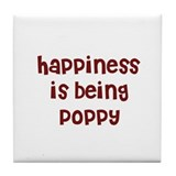 happiness is being Poppy Tile Coaster