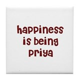 happiness is being Priya Tile Coaster