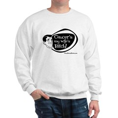 Cancer's my wife's Bitch Sweatshirt