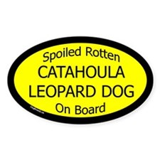 Spoiled Catahoula Leopard Dog Oval Decal