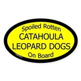 Spoiled Catahoula Leopard Dogs Oval Decal
