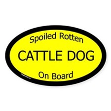 Spoiled Cattle Dog On Board Oval Decal