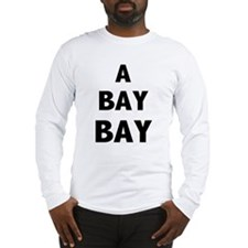 Hurricane Chris A Bay Bay Long Sleeve T-Shirt