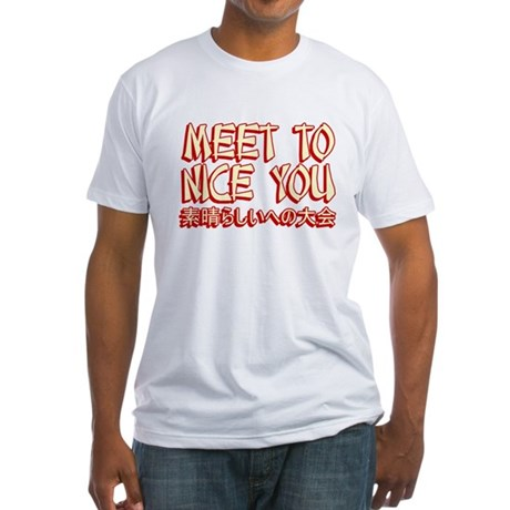Meet To Nice You Fitted T-Shirt