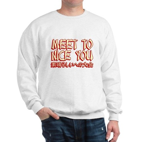 Meet To Nice You Sweatshirt