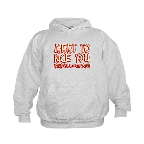 Meet To Nice You Kids Hoodie