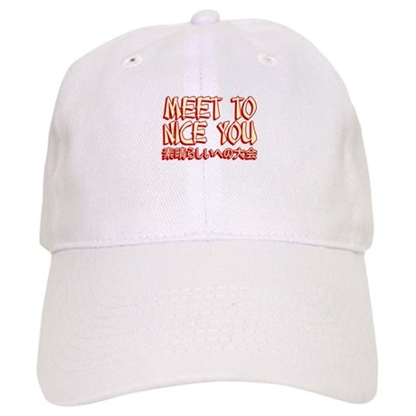 Meet To Nice You Cap