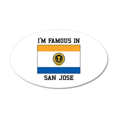 I'M Famous In San Jose Wall Decal