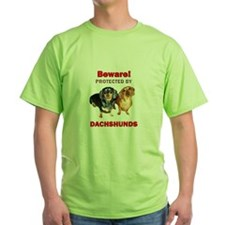 Beware Dachshunds Dogs T-Shirt