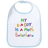 Daddy is a Math Superhero Bib