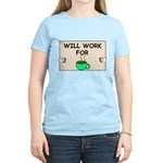WILL WORK FOR COFFEE Women's Light T-Shirt