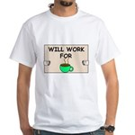 WILL WORK FOR COFFEE White T-Shirt