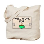 WILL WORK FOR COFFEE Tote Bag