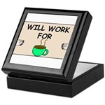 WILL WORK FOR COFFEE Keepsake Box