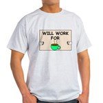 WILL WORK FOR COFFEE Light T-Shirt