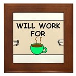 WILL WORK FOR COFFEE Framed Tile