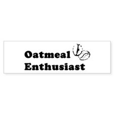 Oatmeal Enthusiast Bumper Bumper Sticker
