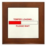 TEMPER LOADING... Framed Tile