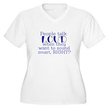 STUPID LOUD PEOPLE T-Shirt