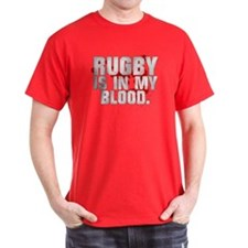 RUGBY IS IN MY BLOOD T-Shirt