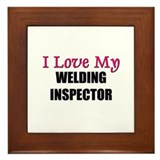 I Love My WELDING INSPECTOR Framed Tile