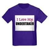 I Love My UNDERTAKER T
