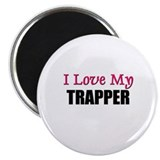 I Love My TRAPPER Magnet