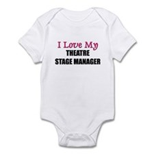 I Love My THEATRE STAGE MANAGER Infant Bodysuit