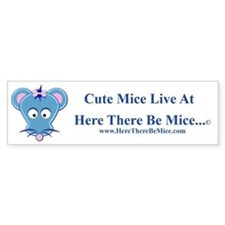 Here There Be Mice...c Bumper Bumper Sticker