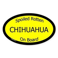 Spoiled Chihuahua On Board Oval Decal