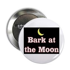 BARK AT THE MOON Button