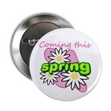 Coming this spring 2 Button