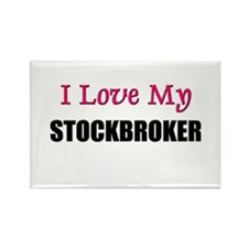 I Love My STOCKBROKER Rectangle Magnet