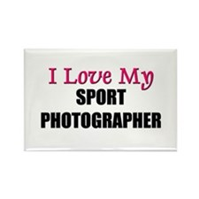 I Love My SPORT PHOTOGRAPHER Rectangle Magnet