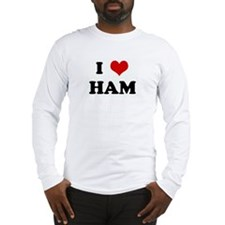 I Love HAM Long Sleeve T-Shirt