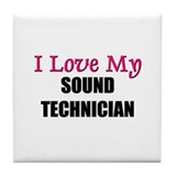 I Love My SOUND TECHNICIAN Tile Coaster