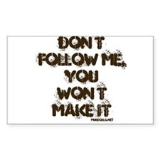 Don't Follow Me Rectangle Decal