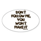 Don't Follow Me Oval Decal