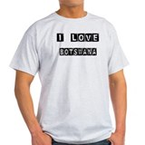 I Block Love Botswana T-Shirt