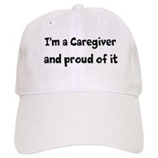I'm a caregiver & proud of it! Baseball Cap