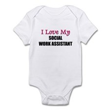 I Love My SOCIAL WORK ASSISTANT Infant Bodysuit