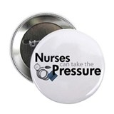 "nurses can take the pressure 2.25"" Button (10 pack"