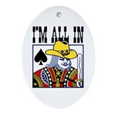 King I'm All In Oval Ornament