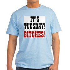 Tuesday Bitches T-Shirt